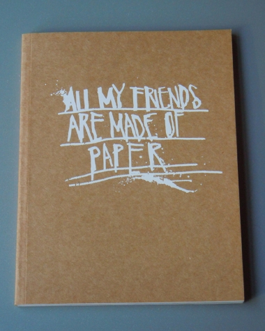 Wooster On Paper #1: All My Friends Are Made of Paper Book by Armsrock
